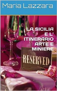 Sicilia  Itinerario Arte e Miniere (Italian Edition)