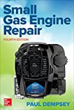 Small Gas Engine Repair, Fourth Edition (Mechanical Engineering)