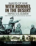 img - for With Rommel in the Desert: Tripoli to El Alamein (Images of War) book / textbook / text book