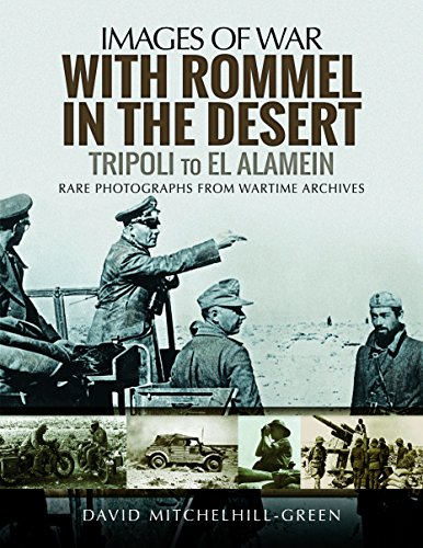 With Rommel in the Desert: Tripoli to El Alamein (Images of - Bunker Erwin