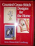 Counted Cross-Stitch Designs for the Home, Lindberg, Jana H., 0684183641
