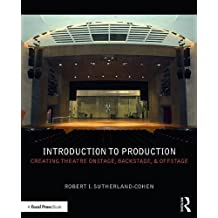 Introduction to Production: Creating Theatre Onstage, Backstage, & Offstage
