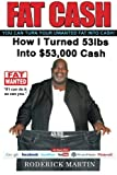 img - for Fat Cash: You Can Turn Your Unwanted Fat Into Cash! book / textbook / text book