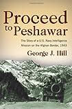 Proceed to Peshwar, George J. Hill, 1612512801