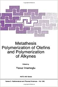 metathesis polymerization of olefins and polymerization of alkynes Lecture 15 - metals and catalysis in alkene oxidation, hydrogenation, metathesis, and polymerization overview alkenes may be oxidized to diols by permanganate or by.