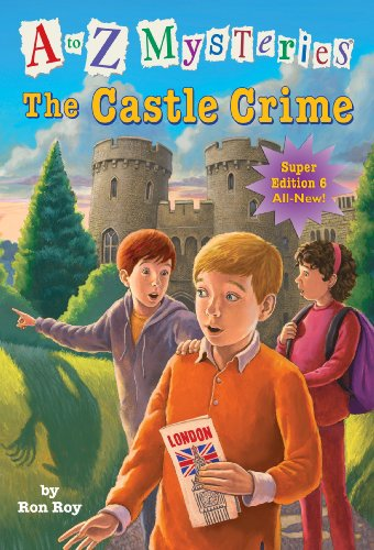 A to Z Mysteries Super Edition #6: The Castle Crime (A to Z Mysteries: Super Edition series)