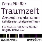 Traumzeit: Absender unbekannt: Religiöse Botschaften im Traum | Petra Pfeiffer