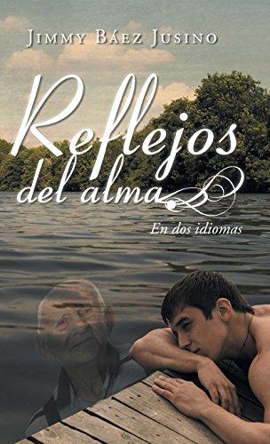 Reflejos del alma: En dos idiomas (Spanish Edition) [Jimmy Baez Jusino] (Tapa Dura)