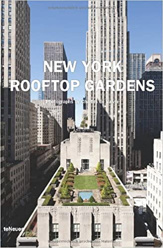 New York Rooftop Gardens (English, German, French, Italian And Spanish  Edition): Charles De Vaivre: 9783832794712: Amazon.com: Books