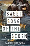 Sweet Song of the Siren: And Other Stories