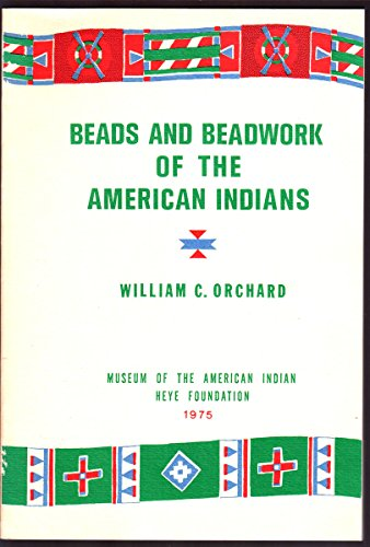Beads and beadwork of the American Indians Second edition