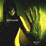 Metalloid - Best of, Vol. 1