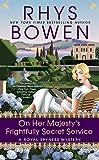 On Her Majesty's Frightfully Secret Service (A Royal Spyness Mystery) by  Rhys Bowen in stock, buy online here