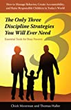 img - for The Only Three Discipline Strategies You Will Ever Need: Essential Tools for Busy Parents book / textbook / text book