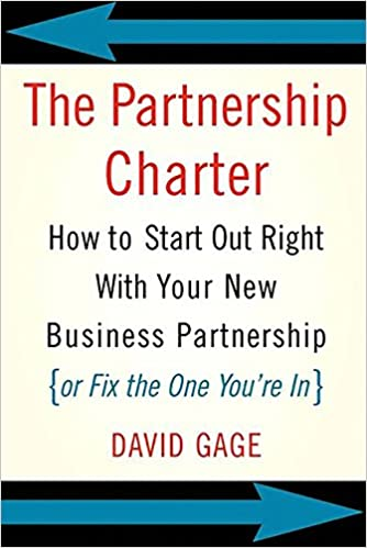 The partnership charter how to start out right with your new the partnership charter how to start out right with your new business partnership or fix the one youre in david gage 9780738208985 amazon books fandeluxe Images