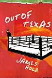 Out of Texas, James Hold, 0595327060