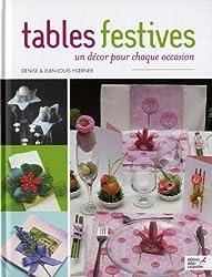 Tables festives : Un décor pour chaque occasion