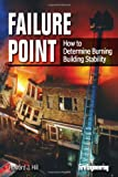 Predicting Burning Building Collapse : Fireground Risk Management, Hill, Howard, 1593702833
