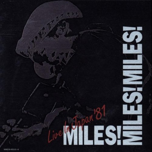 Miles! Miles! Miles!: Live in Japan 1981 by Sony