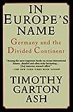 In Europe's Name, Timothy Garton Ash, 0679755578