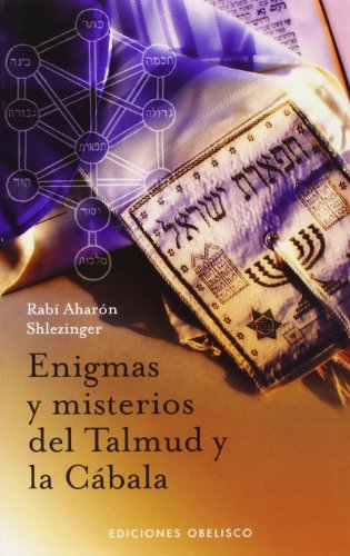 Enigmas y Misterios del Talmud y la Cabala (Spanish Edition) [Rabi Aharon Shlezinger] (Tapa Blanda)