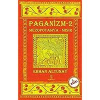 Paganizm - 2: Mezopotamya - Mısır