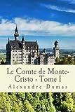 Le Comte de Monte-Cristo - Tome I (French Edition)