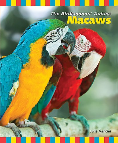 Macaws (The Birdkeepers' Guides) (Macaw Species)