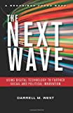 The Next Wave : Using Digital Technology to Further Social and Political Innovation, West, Darrell M., 0815724756
