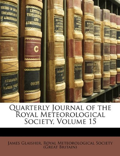 Quarterly Journal of the Royal Meteorological Society, Volume 15 ebook