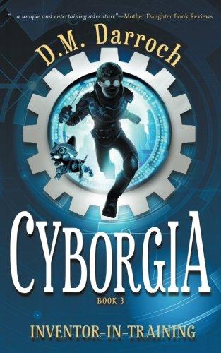 Cyborgia (Inventor-in-Training) (Volume 3)