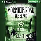 The Black: Morpheus Road Trilogy, Book 2 | D. J. MacHale