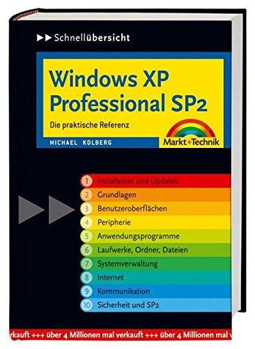 Windows XP Professional SP2 - Schnellübersicht: Die praktische Referenz (Schnellübersichten)