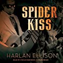 Spider Kiss Audiobook by Harlan Ellison Narrated by Stefan Rudnicki
