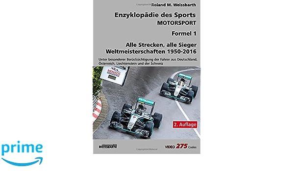 Motorsport - Formel 1: Weltmeisterschaften 1950 - 2016 (Enzyklopädie des Sports) (Volume 3) (German Edition): Roland M. Weissbarth: 9781540764843: ...