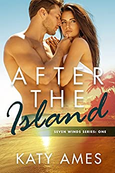 After the Island (Seven Winds Series Book 1) by [Ames, Katy]