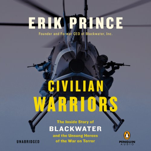 Civilian Warriors: The Inside Story of Blackwater and the Unsung Heroes of the War on Terror Audiobook [Free Download by Trial] thumbnail