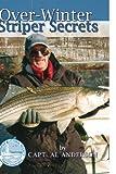 Over-winter striper Secrets, Al Anderson, 1441568433