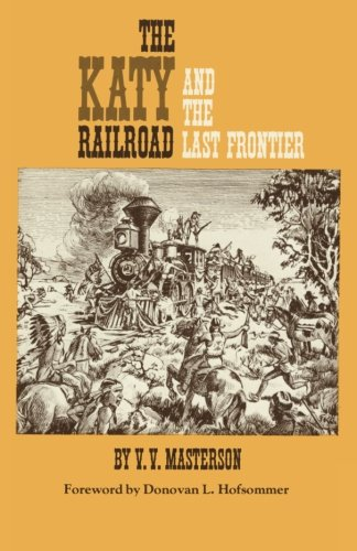 The Katy Railroad: And the Last Frontier
