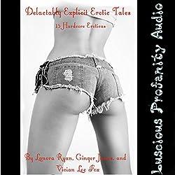 Delectably Explicit Erotic Tales: 15 Hardcore Eroticas