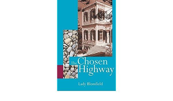 The Chosen Highway: Lady Blomfield: 9780853985099: Books