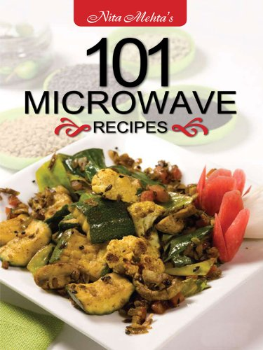 101 Microwave Recipes by Tanya Mehta