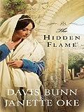 The Hidden Flame, Davis Bunn and Janette Oke, 1410422615