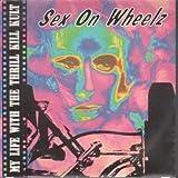 Sex On Wheelz 7 Inch (7