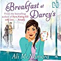 Breakfast at Darcy's Audiobook by Ali McNamara Narrated by Beth Chalmers