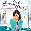 Breakfast at Darcy's Hörbuch von Ali McNamara Gesprochen von: Beth Chalmers