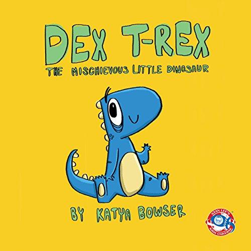 Dex T-Rex: The Mischievous Little Dinosaur (Bowsers Kids)
