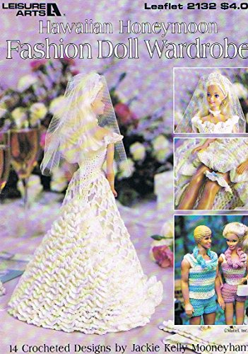 Hawaiian honeymoon fashion doll wardrobe: 14 crocheted designs (Leisure Arts leaflet) (Crocheted Doll Clothes Patterns)