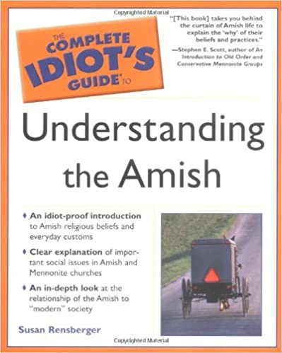 Complete Idiot's Guide to Understanding the Amish (Complete Idiot's Guides (Lifestyle))
