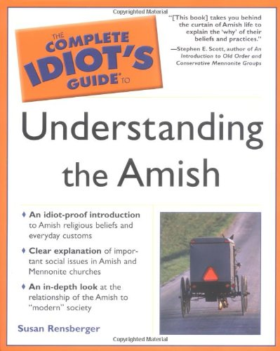 The Complete Idiot's Guide to Understanding the Amish